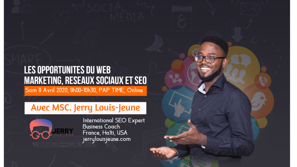 Les Opportunités du Web Marketing Social Media avec Jerry Louis-Jeune